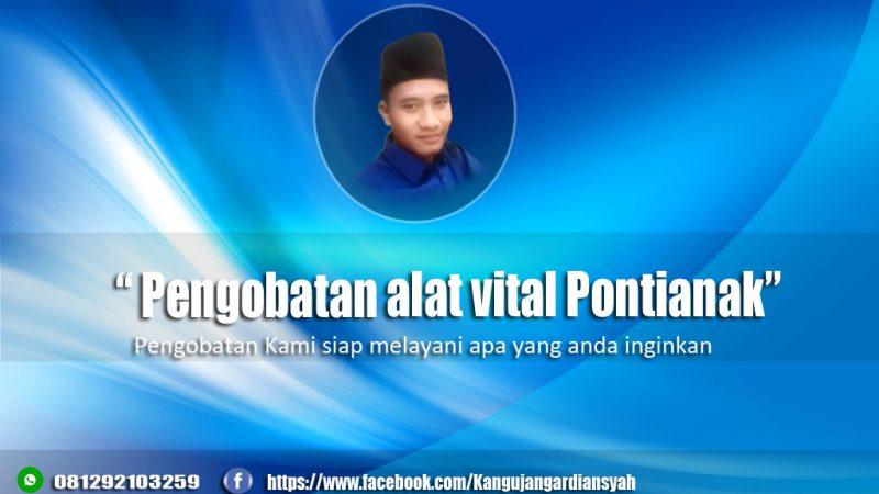 Ahli Pengobatan Alat Vital Pontianak, Kalimantan Barat – 081292103259